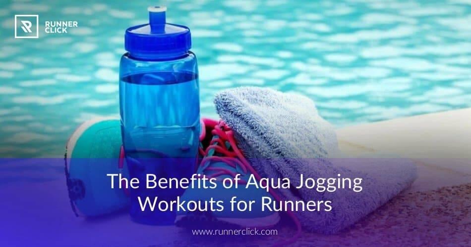 Benefits of Aqua Jogging for Runners