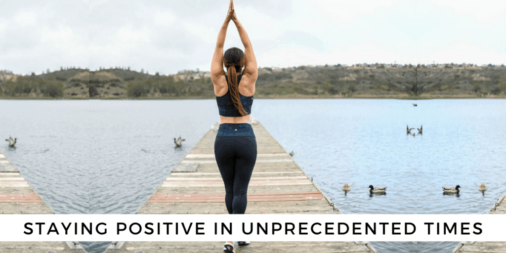 Staying positive in unprecedented times